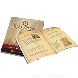Symbolon: The Catholic Faith Explained Participant Guide Part II