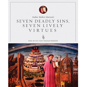 Seven Deadly Sins, Seven Lively Virtues Study Guide Revised