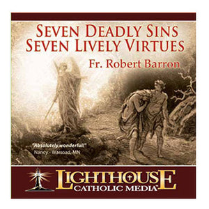 Seven Deadly Sins - Seven Lively Virtues