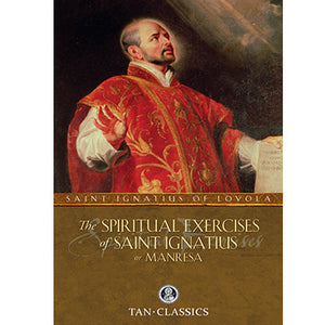 The Spiritual Exercises of Saint Ignatius of Loyola
