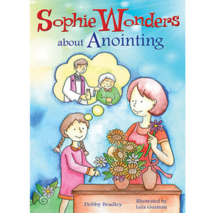 Sophie Wonders About Anointing
