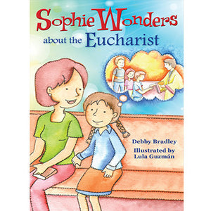 Sophie Wonders About the Eucharist