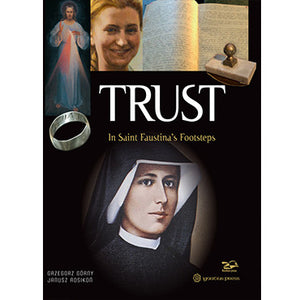 Trust In Saint Faustina's Footsteps