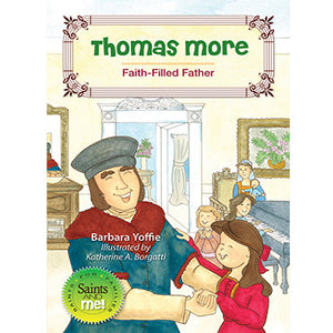 Thomas More: Faith-Filled Father