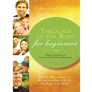Theology of the Body for Beginners: Revised Edition