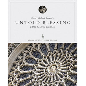 Untold Blessing: Three Paths to Holiness Study Guide