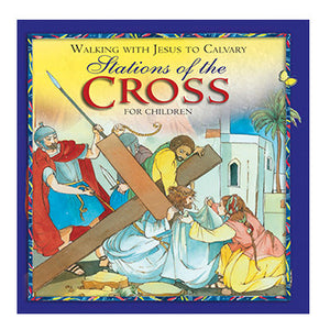 Walking With Jesus To Calvary: The Stations Of The Cross For Children