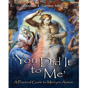 'You Did it to Me': A Practical Guide to Mercy in Action