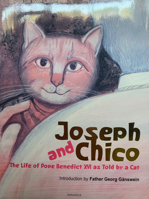 Joseph and Chico; The Life of Pope Benedict XVI as Told by a Cat