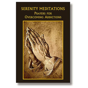 Serenity Meditations: Prayers for Overcoming Addictions