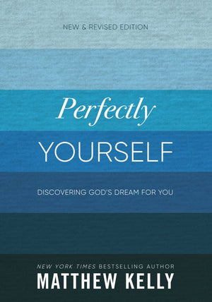 Perfectly Yourself: Discovering God's Dream for You