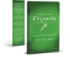 Walking Toward Eternity: Engaging the Struggles of Your Heart Journal
