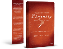 Walking Toward Eternity: Daring to Walk the Walk Journal