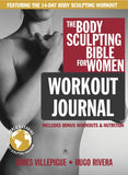 The Body Sculpting Bible for Women Workout Journal
