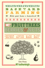 Backyard Farming: Fruit Trees, Berries & Nuts