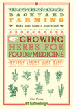 Backyard Farming: Growing Herbs for Food & Medicine
