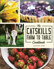 Catskills Farm to Table Cookbook