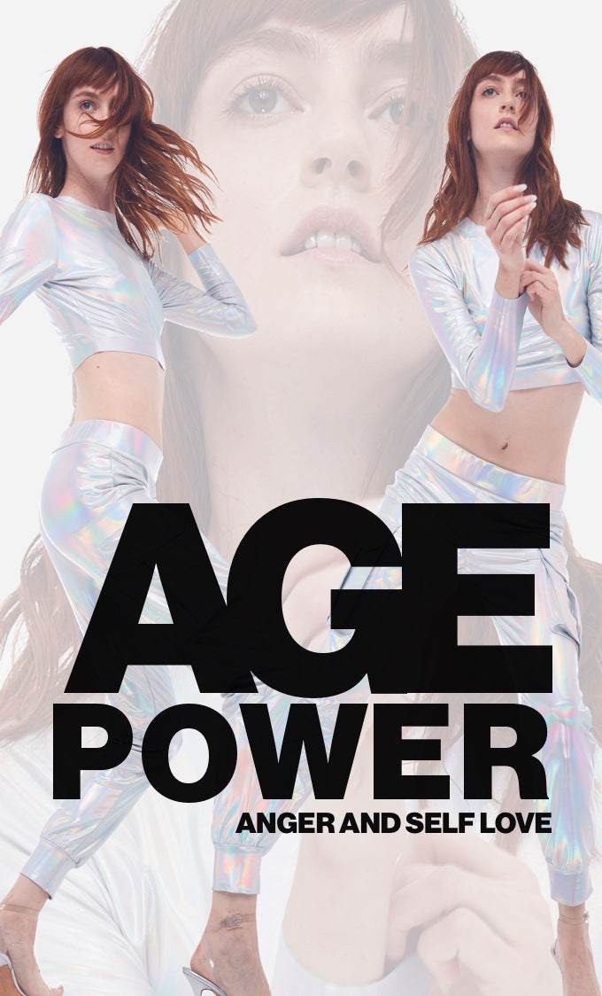 Age / Power: anger and self love
