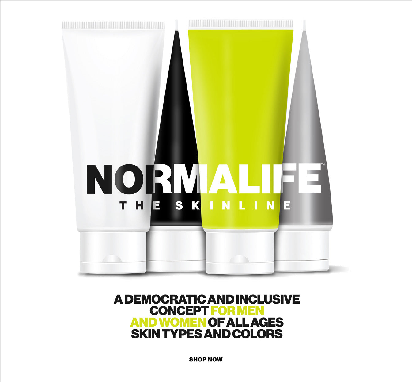 A democratic and inclusive concept for men and women of all ages skin types and colors