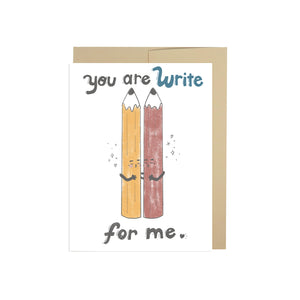 You Are Write For Me Card