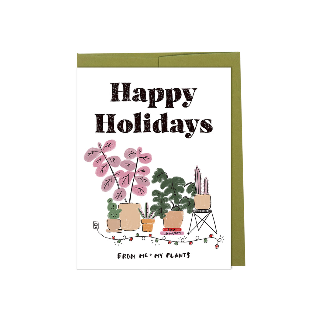 Happy Holidays From Me and My Plants - Holiday