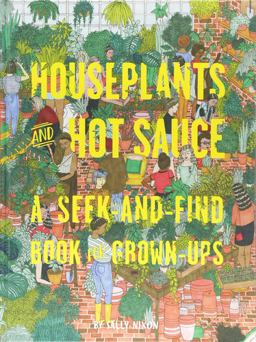 Houseplants and Hot Sauce* A Seek-and-Find Book for Grown-Ups