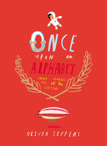 Once Upon An Alphabet Written by Oliver Jeffers