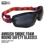 9072 AMBUSH FOAM PADDED SAFETY GLASSES SMOKE - ON THE GO SAFETY & WORKWEAR