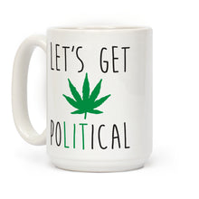 Load image into Gallery viewer, Let's Get PoLITical Weed Ceramic Coffee Mug by LookHUMAN