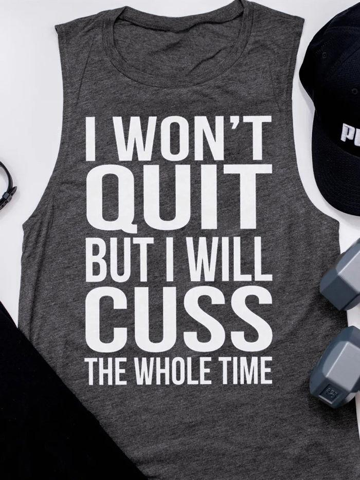I Won't Quit But I Will Cuss Letter Tank