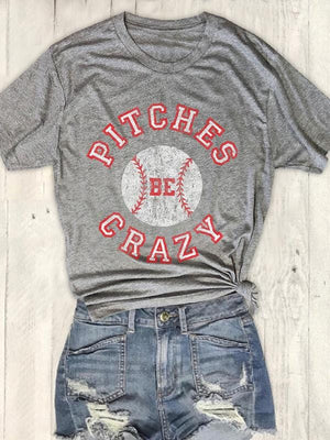 Pitches Be Crazy Baseball T-shirts