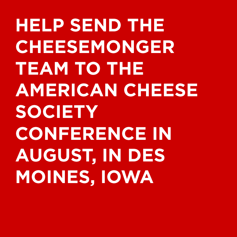 Send the Cheesemongers to the Cheese Conference