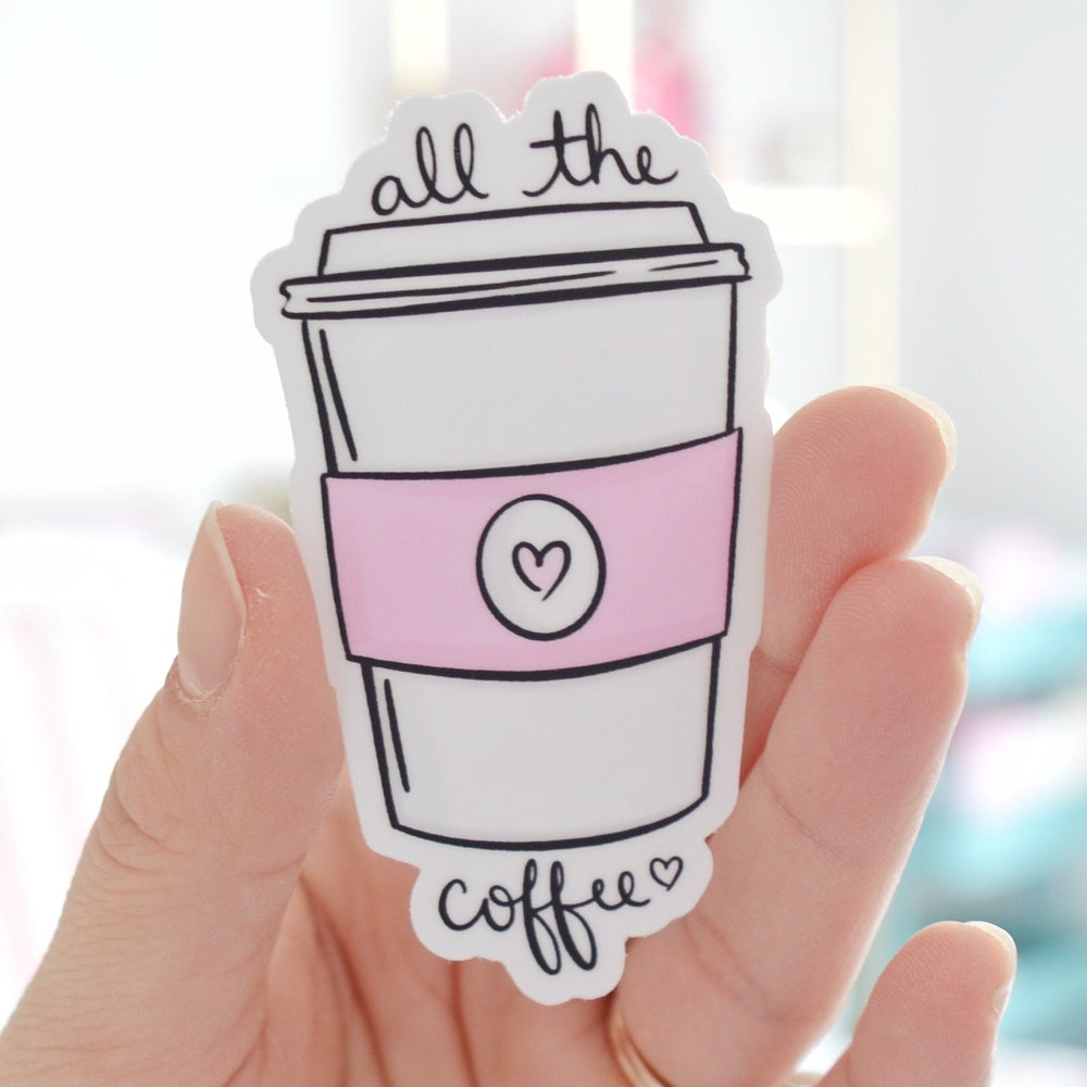 All the Coffee  | Vinyl Sticker