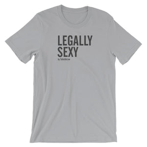 """Legally Sexy"" T — Unisex"