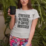 Stressed, Blessed, Coffee Obsessed Graphic Tee.