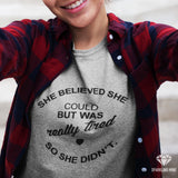 She Believed She Could but She Was Really Tired Graphic Tee.