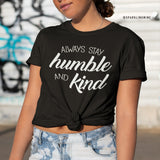 Always Stay Humble and Kind Graphic Tee.