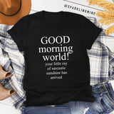Sarcastic Good Morning Graphic Tee.
