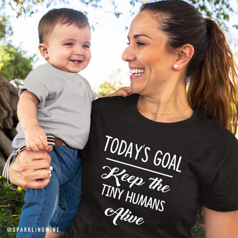 Today's Goal: Keep the Little Ones Alive Tee.