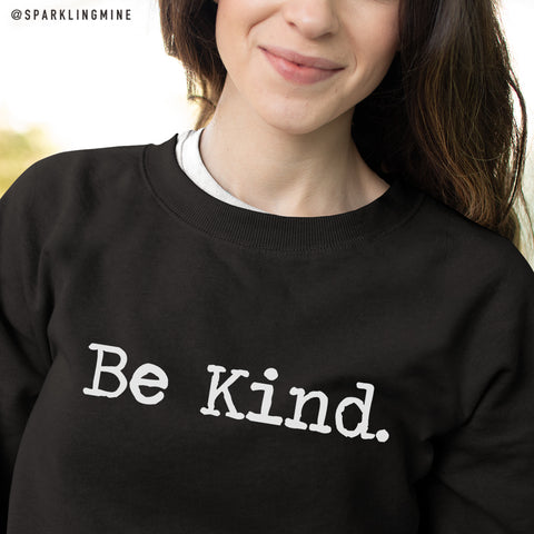 Be Kind Black Graphic Unisex Sweatshirt.