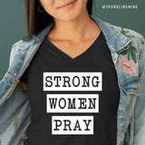 Strong Women Pray Black Graphic Tshirt.