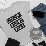 Strong Women Pray Heather Grey Graphic Tee.