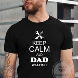 Keep Calm and Dad Will Fix It Graphic Tee.
