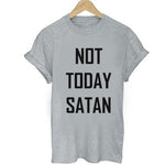 Not Today Satan Grey Graphic Tees.