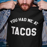 You Had Me at Tacos Black Cotton Graphic Tees.