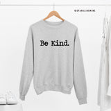 Be Kind Heather Grey Unisex Oversize Sweatshirt.