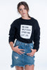 Sweatshirt with we can help text