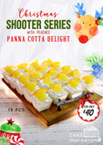 shooter glass series , Christmas Peach Pinna cotta delights , Christmas 15 pack specials