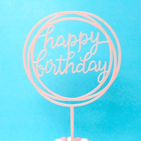 CAKE TAG - ACRYLIC - PINK  - 2 X CIRCLE- HAPPY BIRTHDAY  ( 12 CM )