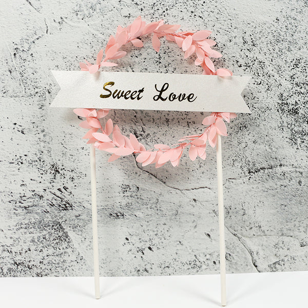 Copy of CAKE TAG - PAPER - PINK -WREATH LEAF- SWEET LOVE   ( 9 WIDTH X 14 CM ) ROSETTE DRIP CAKE